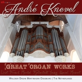 Great Organ Works | André Knevel